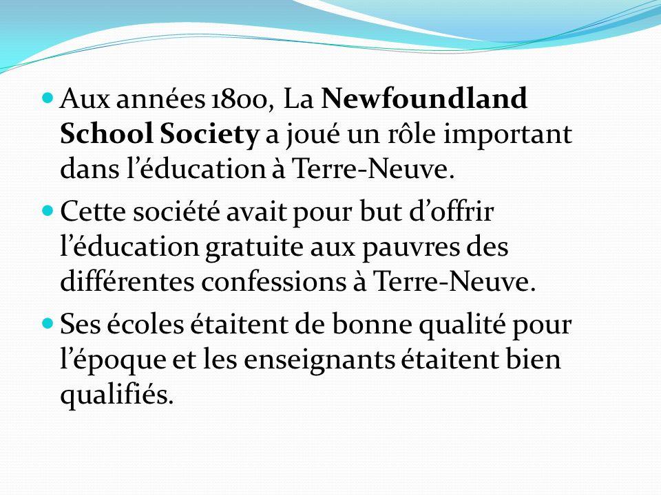 Aux années 1800, La Newfoundland School Society a joué un rôle important dans l'éducation à Terre-Neuve.