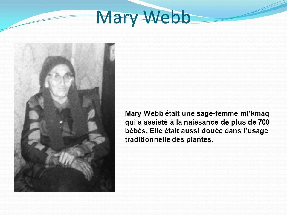 Mary Webb Mary Webb était une sage-femme mi'kmaq
