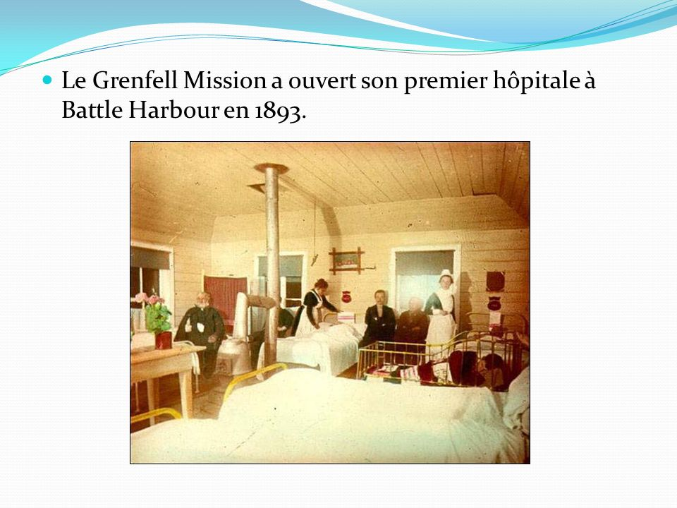 Le Grenfell Mission a ouvert son premier hôpitale à Battle Harbour en 1893.