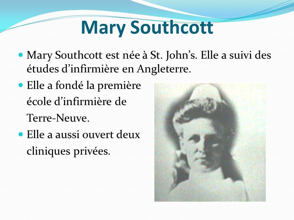 Mary Southcott Mary Southcott est née à St. John's. Elle a suivi des études d'infirmière en Angleterre.