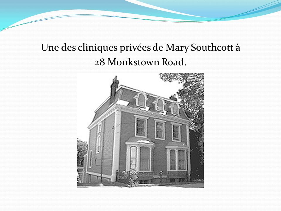 Une des cliniques privées de Mary Southcott à 28 Monkstown Road.
