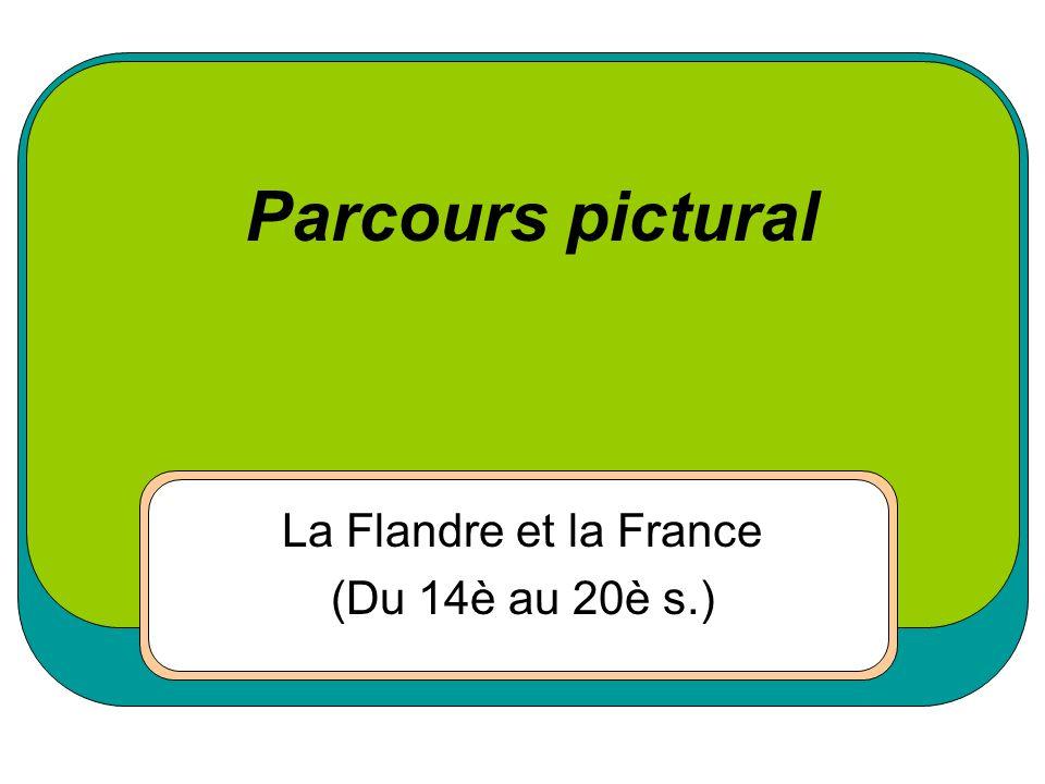 La Flandre et la France (Du 14è au 20è s.)