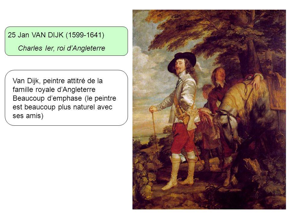 25 Jan VAN DIJK (1599-1641) Charles Ier, roi d'Angleterre. Van Dijk, peintre attitré de la famille royale d'Angleterre.