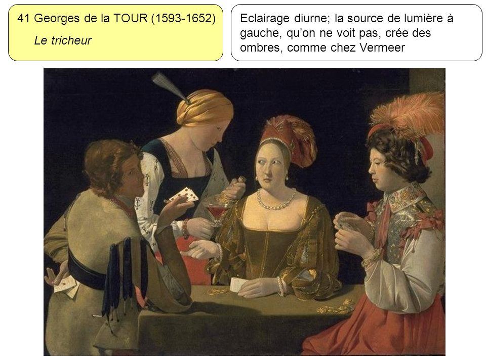 41 Georges de la TOUR (1593-1652) Le tricheur.