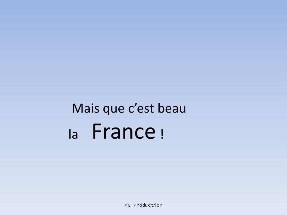 Mais que c'est beau la France !