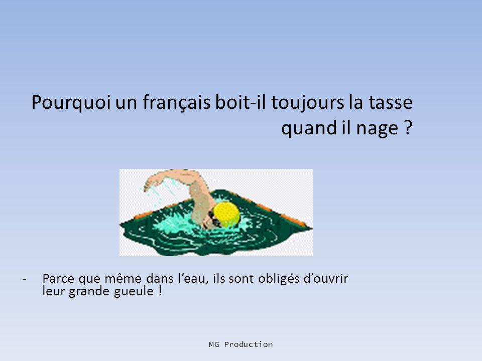 Pourquoi un français boit-il toujours la tasse quand il nage
