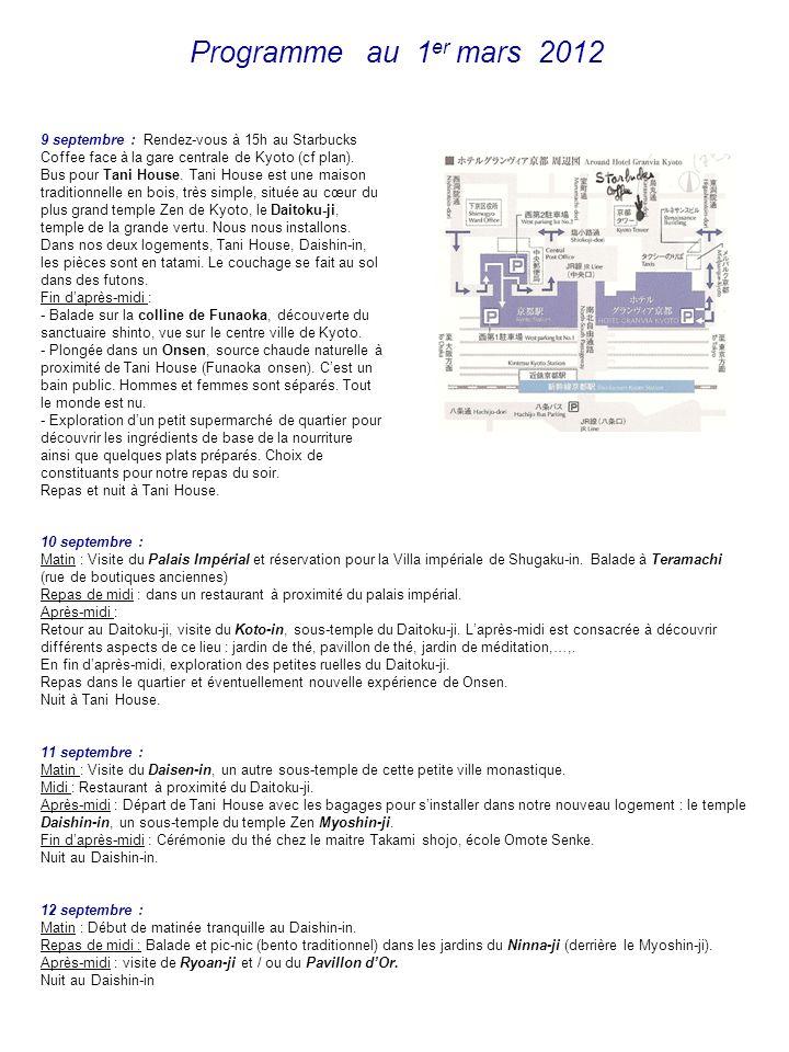 Programme au 1er mars 2012 9 septembre : Rendez-vous à 15h au Starbucks Coffee face à la gare centrale de Kyoto (cf plan).