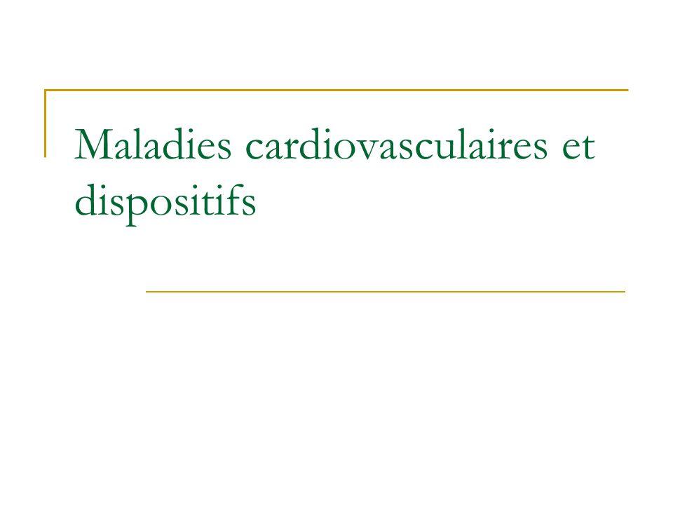 Maladies cardiovasculaires et dispositifs