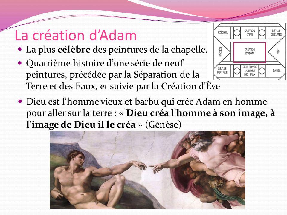 La création d'Adam La plus célèbre des peintures de la chapelle.