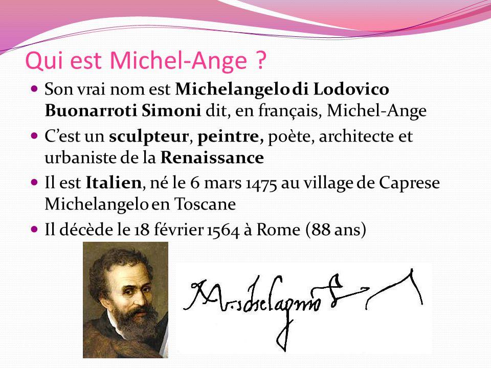 Qui est Michel-Ange Son vrai nom est Michelangelo di Lodovico Buonarroti Simoni dit, en français, Michel-Ange.