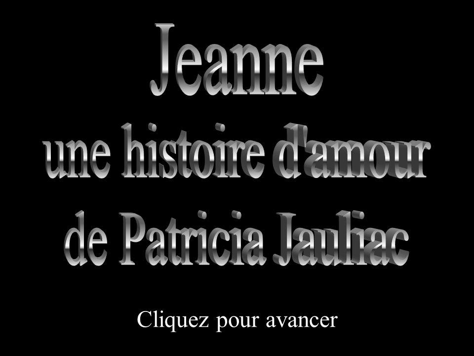 Jeanne une histoire d amour de Patricia Jauliac Cliquez pour avancer