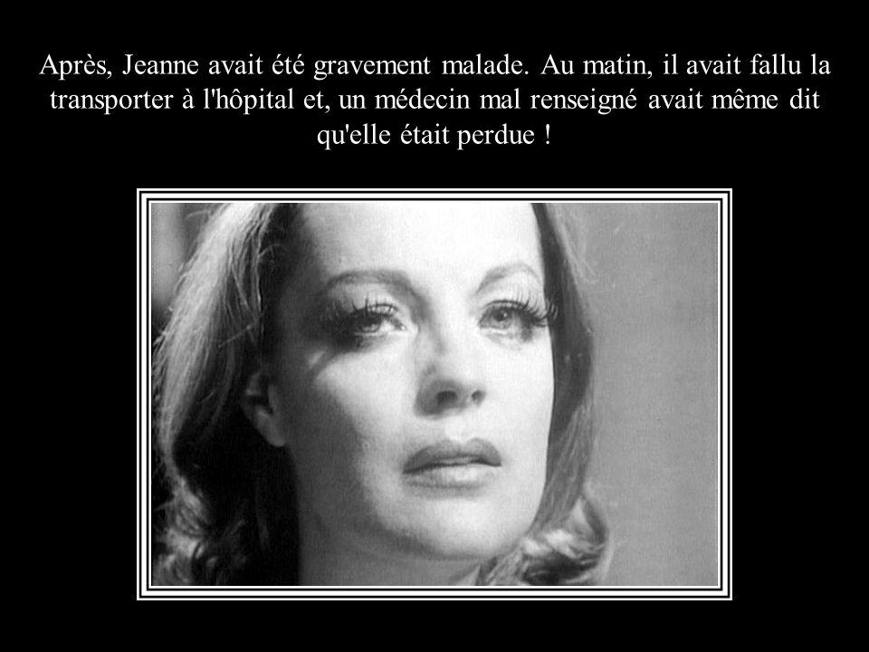 Après, Jeanne avait été gravement malade