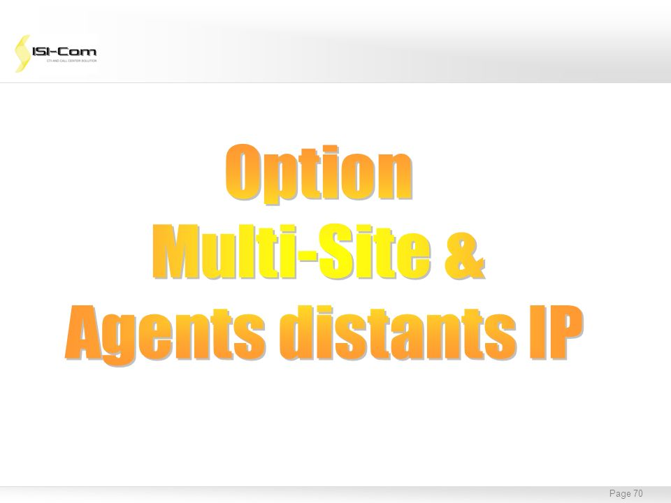 Option Multi-Site & Agents distants IP