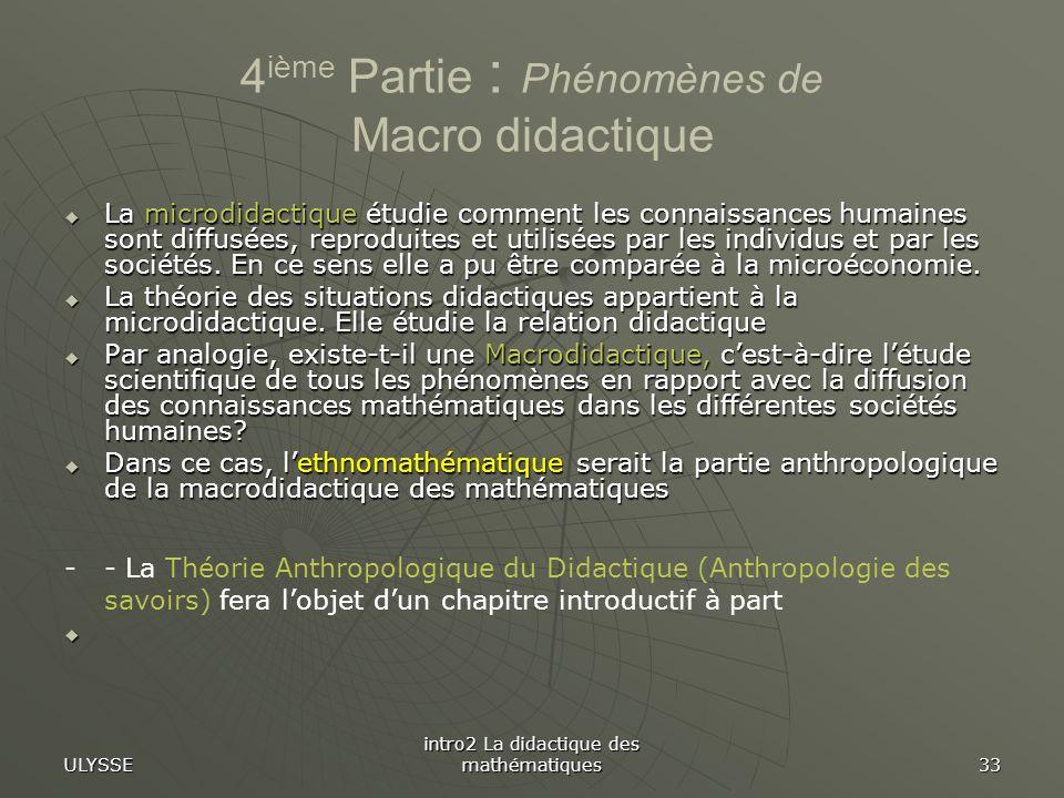 4ième Partie : Phénomènes de Macro didactique