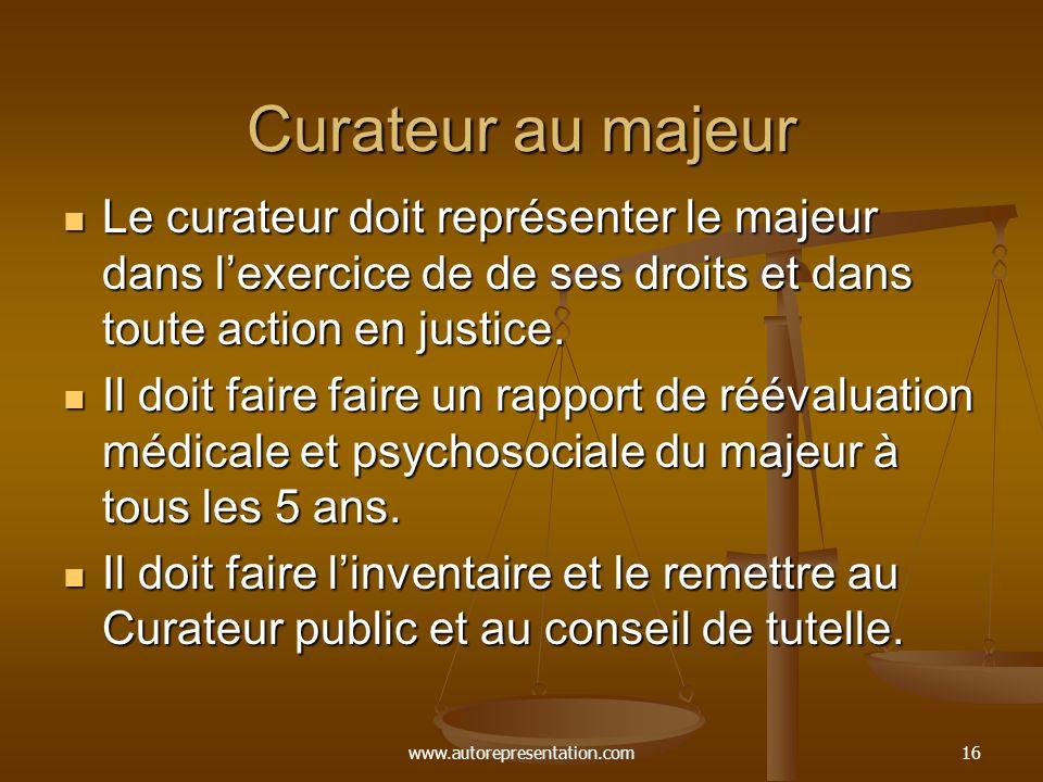 Curateur au majeur Le curateur doit représenter le majeur dans l'exercice de de ses droits et dans toute action en justice.