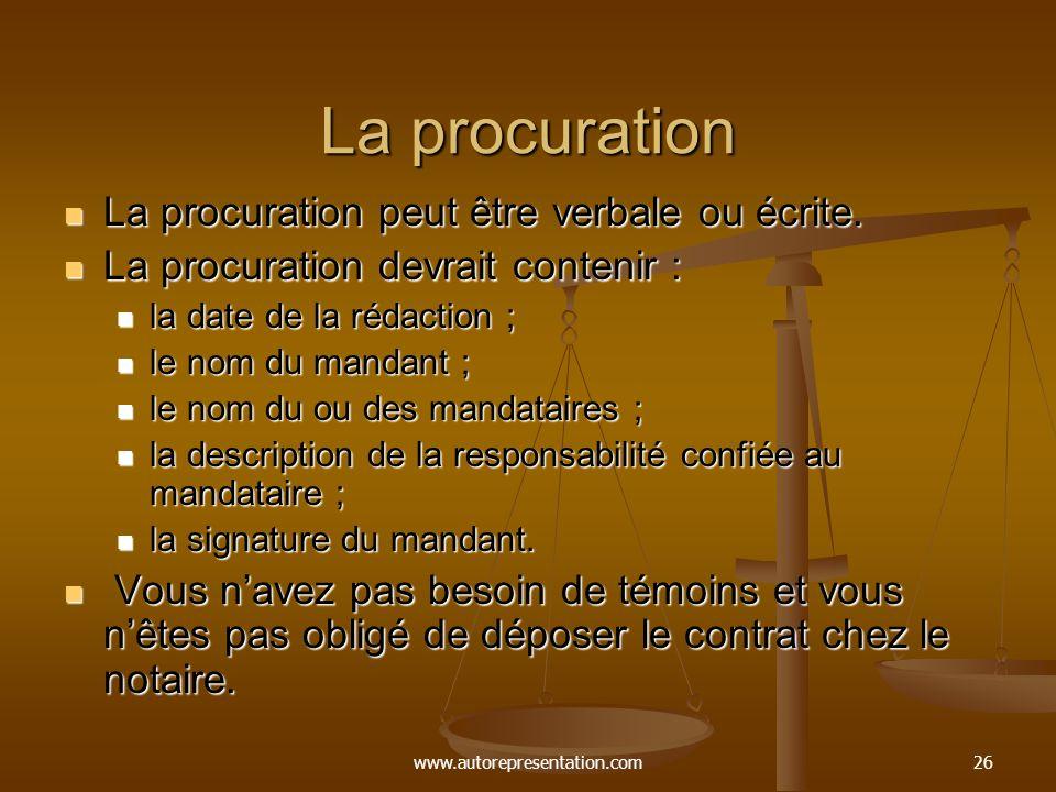 La procuration La procuration peut être verbale ou écrite.