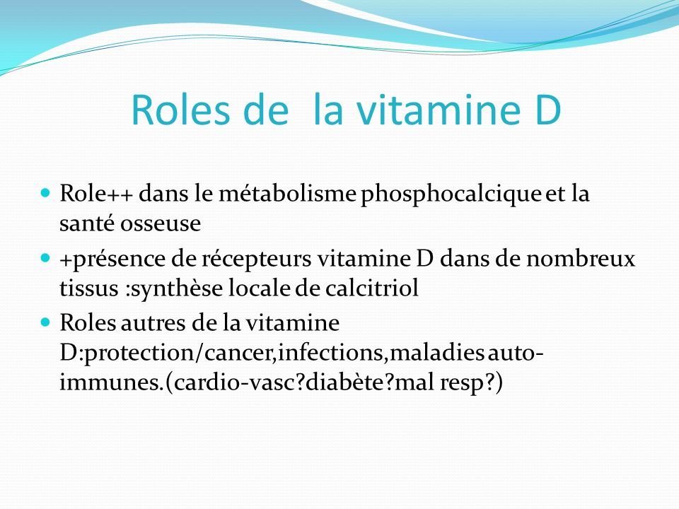 Roles de la vitamine D Role++ dans le métabolisme phosphocalcique et la santé osseuse.