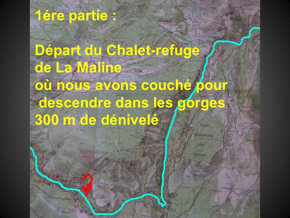 1ére partie : Départ du Chalet-refuge. de La Maline. où nous avons couché pour. descendre dans les gorges.