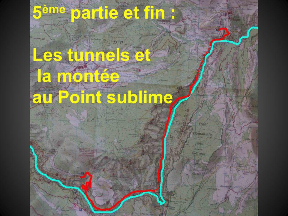 5ème partie et fin : Les tunnels et la montée au Point sublime