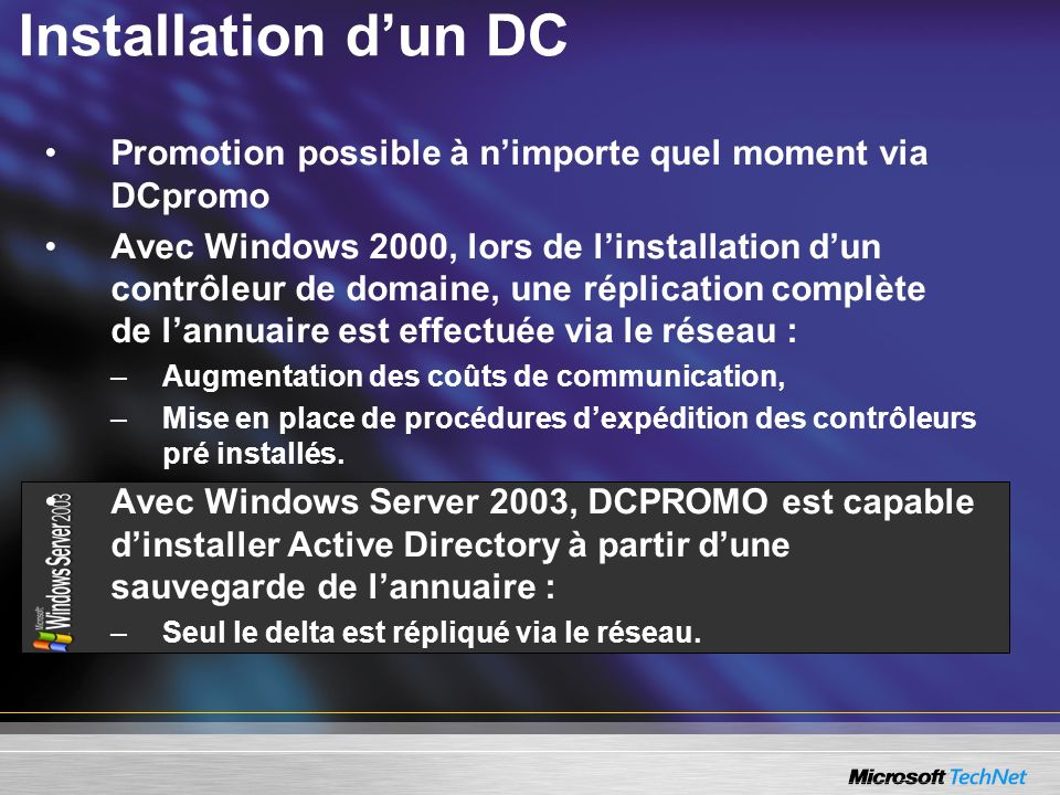 Installation d'un DC Promotion possible à n'importe quel moment via DCpromo.