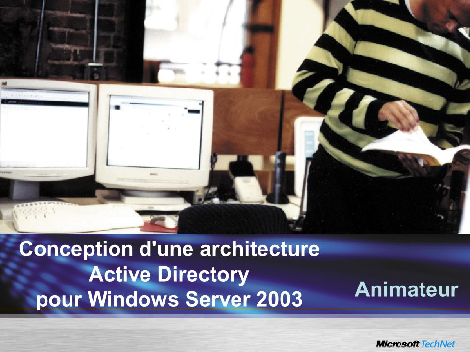 Conception d une architecture Active Directory pour Windows Server 2003