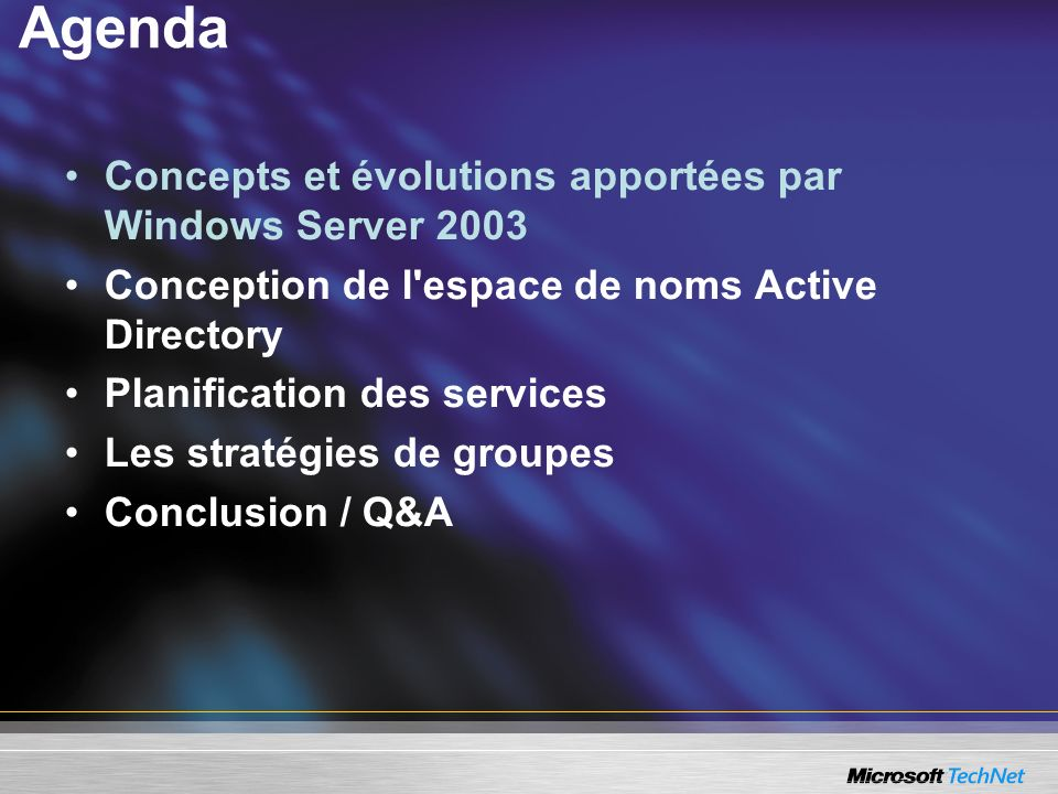 Agenda Concepts et évolutions apportées par Windows Server 2003