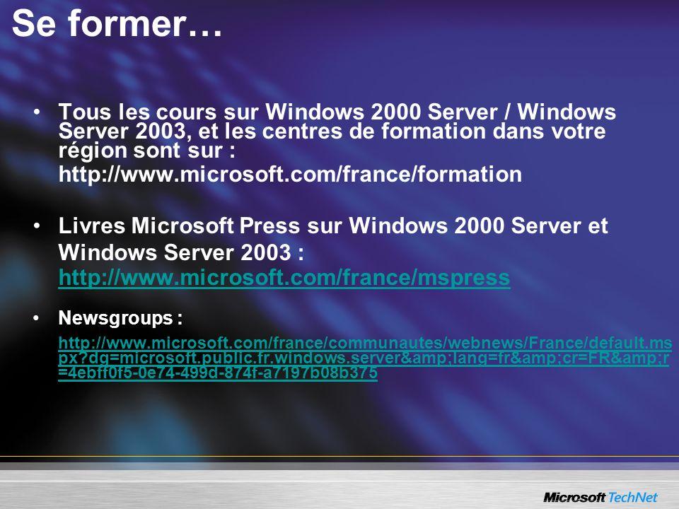 Se former… Tous les cours sur Windows 2000 Server / Windows Server 2003, et les centres de formation dans votre région sont sur :
