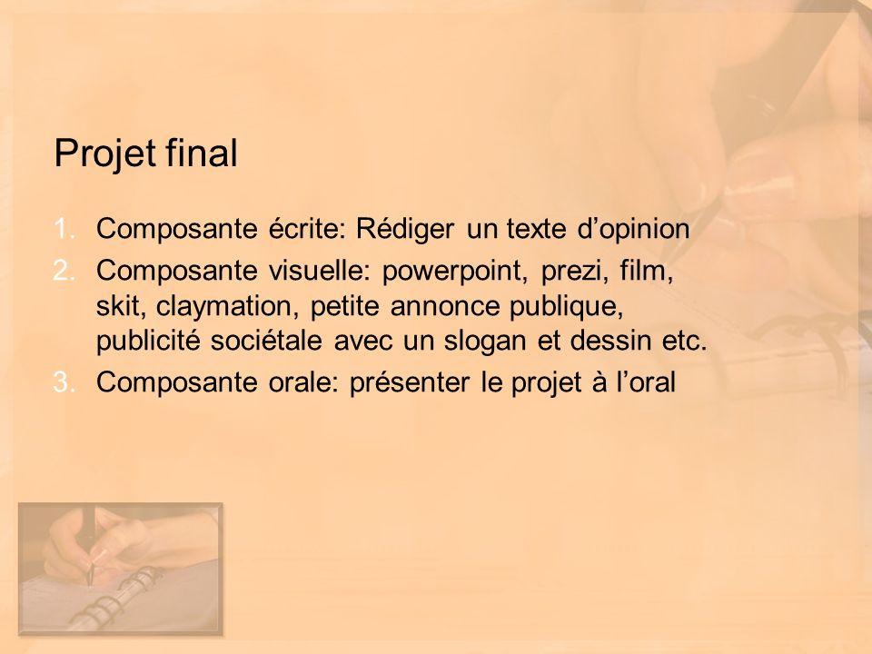 Projet final Composante écrite: Rédiger un texte d'opinion