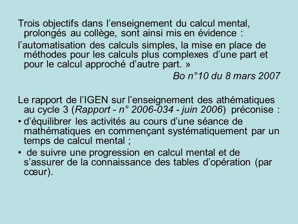 Trois objectifs dans l'enseignement du calcul mental, prolongés au collège, sont ainsi mis en évidence :