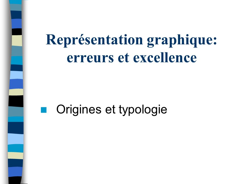 Représentation graphique: erreurs et excellence