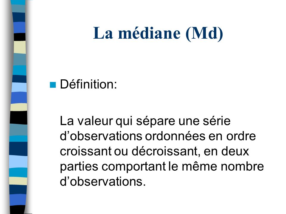La médiane (Md) Définition: