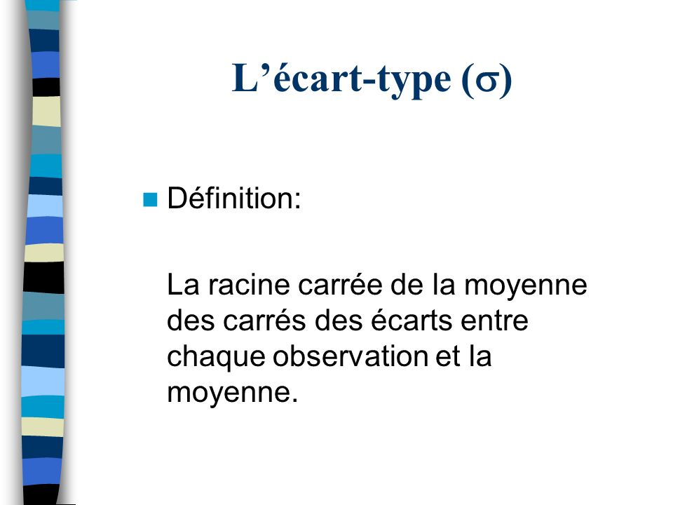 L'écart-type (s) Définition: