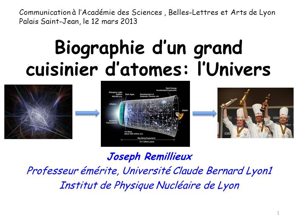 Biographie d'un grand cuisinier d'atomes: l'Univers