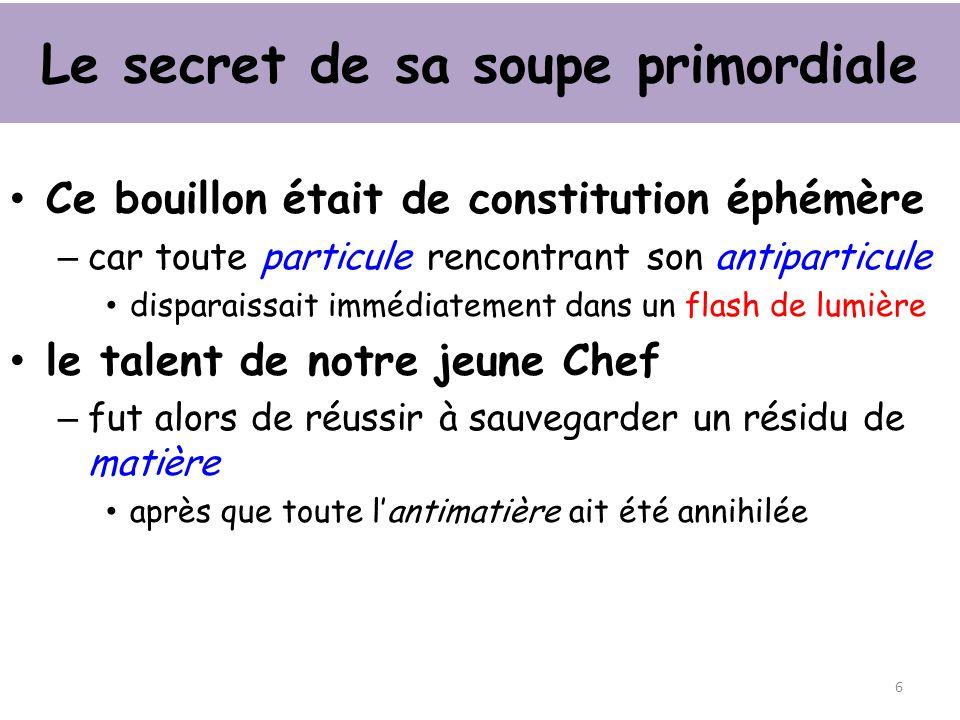 Le secret de sa soupe primordiale