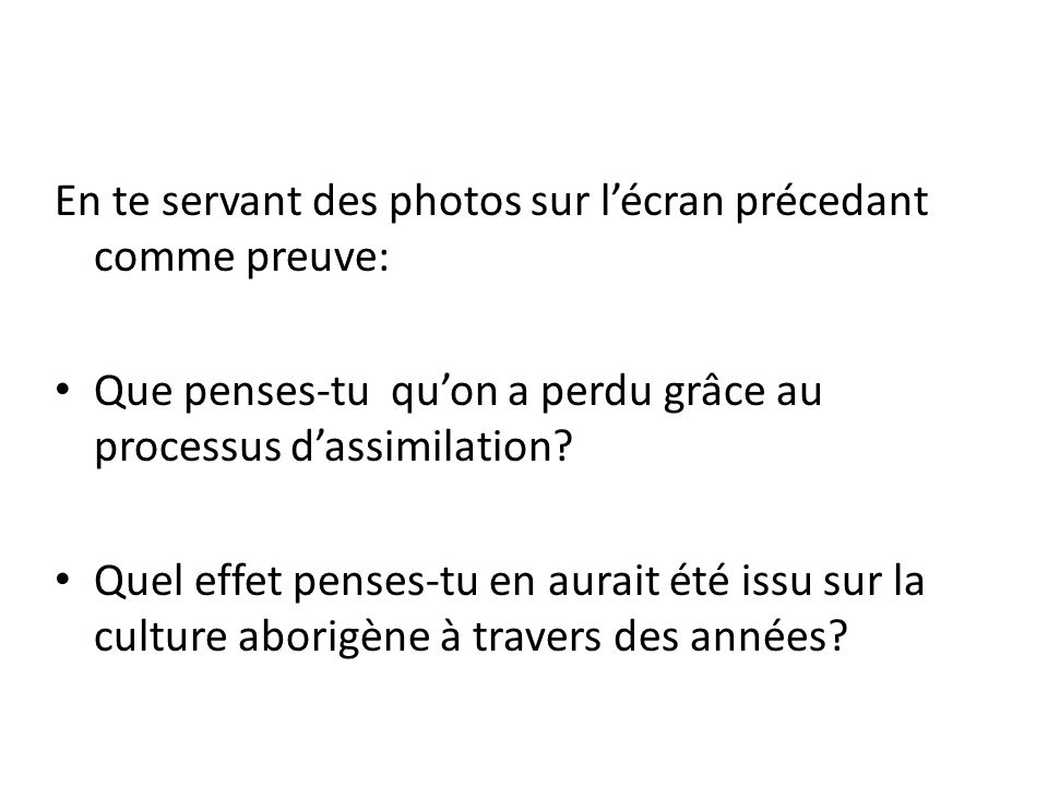 En te servant des photos sur l'écran précedant comme preuve:
