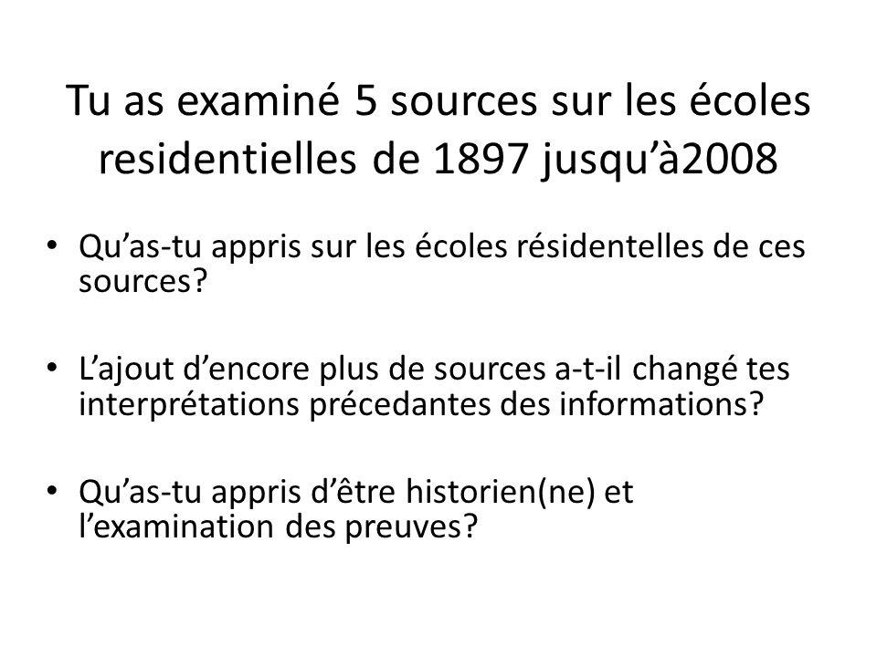 Tu as examiné 5 sources sur les écoles residentielles de 1897 jusqu'à2008