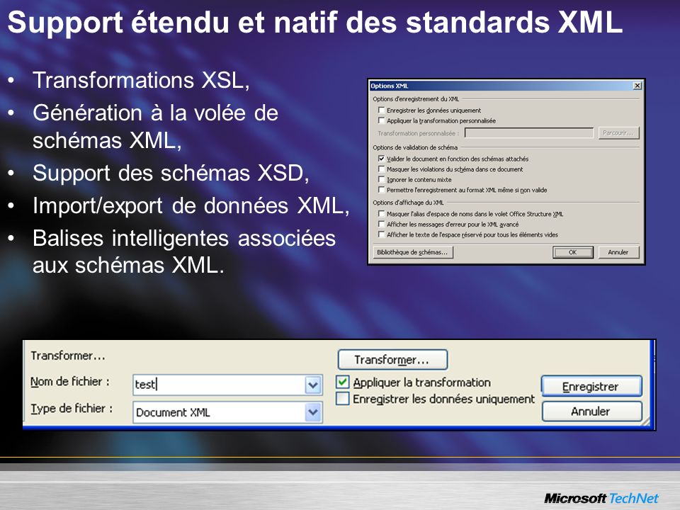 Support étendu et natif des standards XML