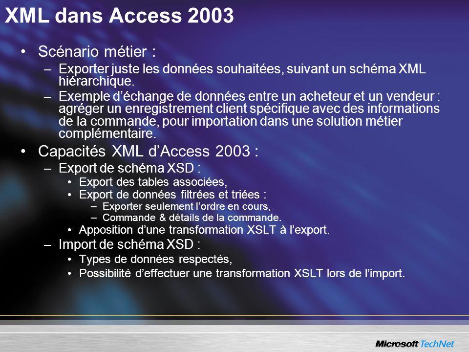XML dans Access 2003 Scénario métier : Capacités XML d'Access 2003 :