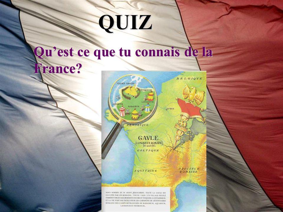 QUIZ Qu'est ce que tu connais de la France