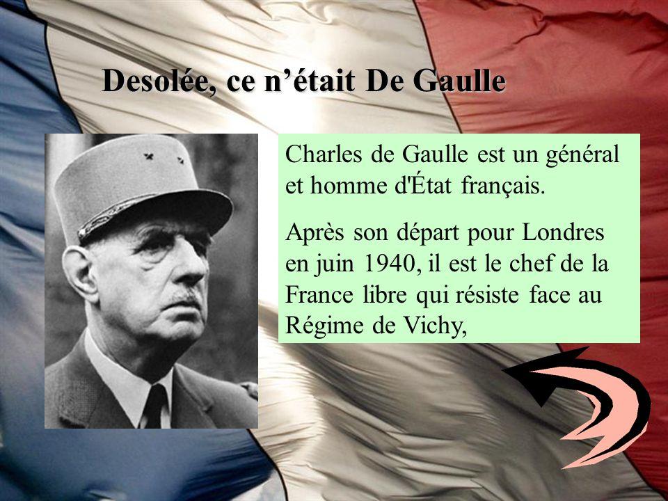 Desolée, ce n'était De Gaulle