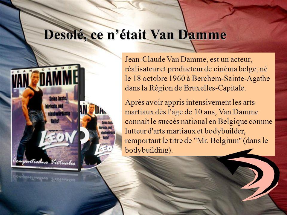 Desolé, ce n'était Van Damme