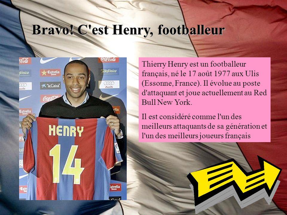 Bravo! C est Henry, footballeur