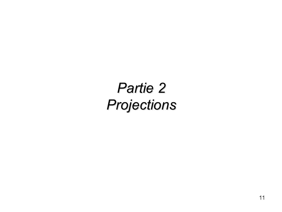 Partie 2 Projections