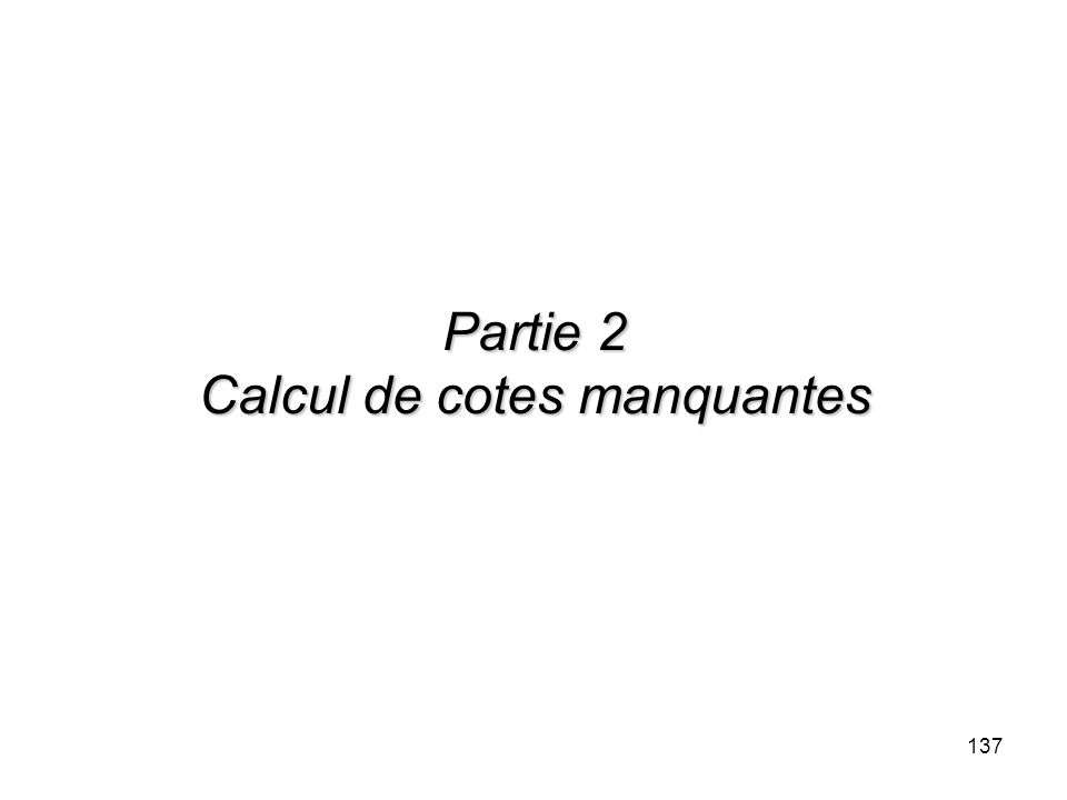 Partie 2 Calcul de cotes manquantes