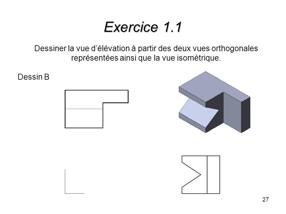 Exercice 1.1Dessiner la vue d'élévation à partir des deux vues orthogonales représentées ainsi que la vue isométrique.