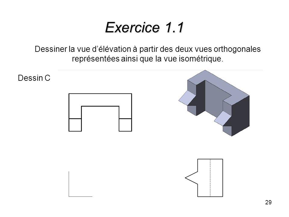 Exercice 1.1 Dessiner la vue d'élévation à partir des deux vues orthogonales représentées ainsi que la vue isométrique.