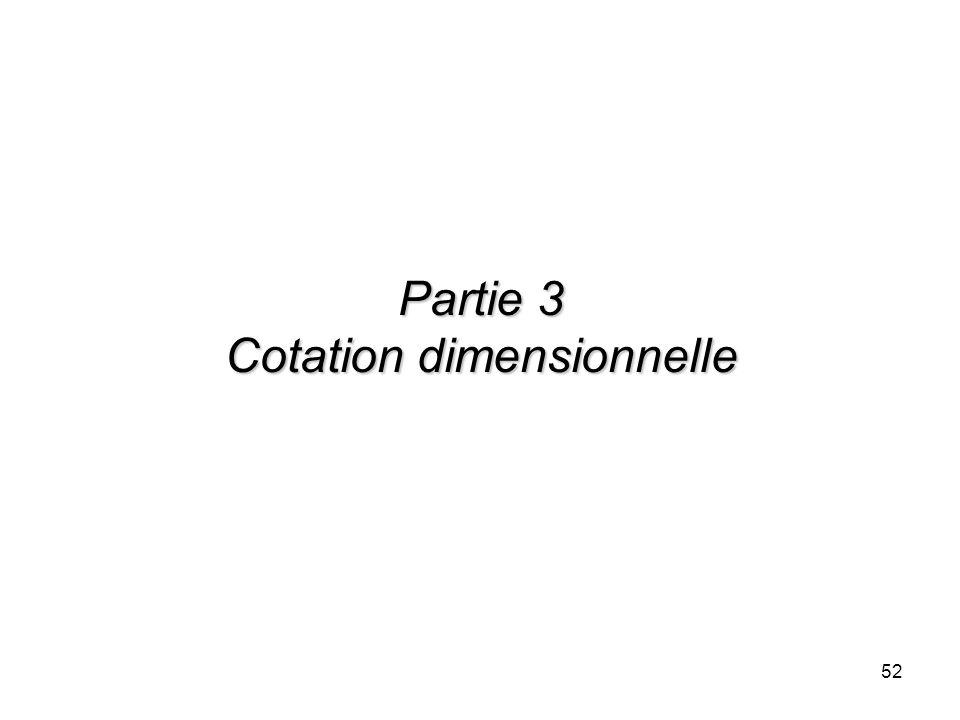 Partie 3 Cotation dimensionnelle