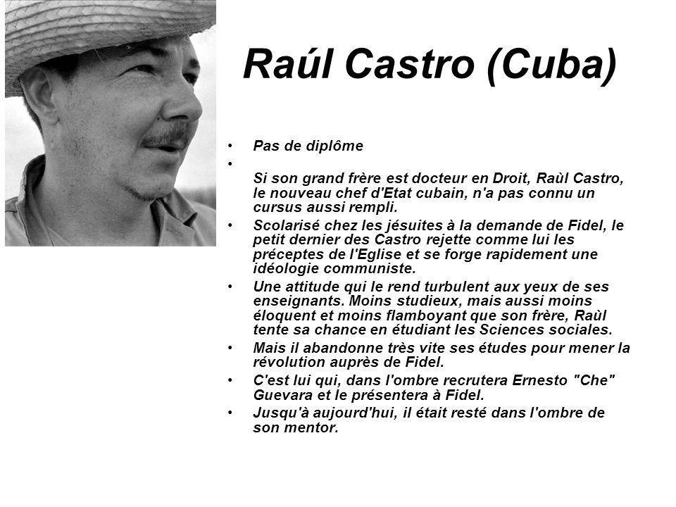 Raúl Castro (Cuba) Pas de diplôme