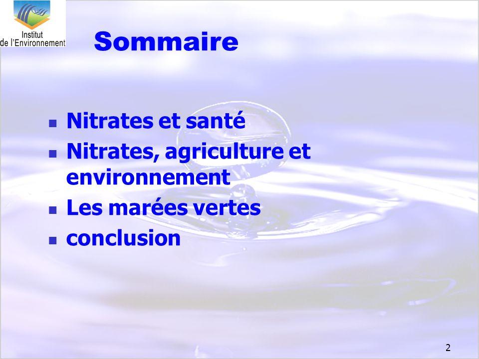 Sommaire Nitrates et santé Nitrates, agriculture et environnement