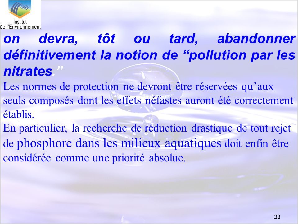 on devra, tôt ou tard, abandonner définitivement la notion de pollution par les nitrates.
